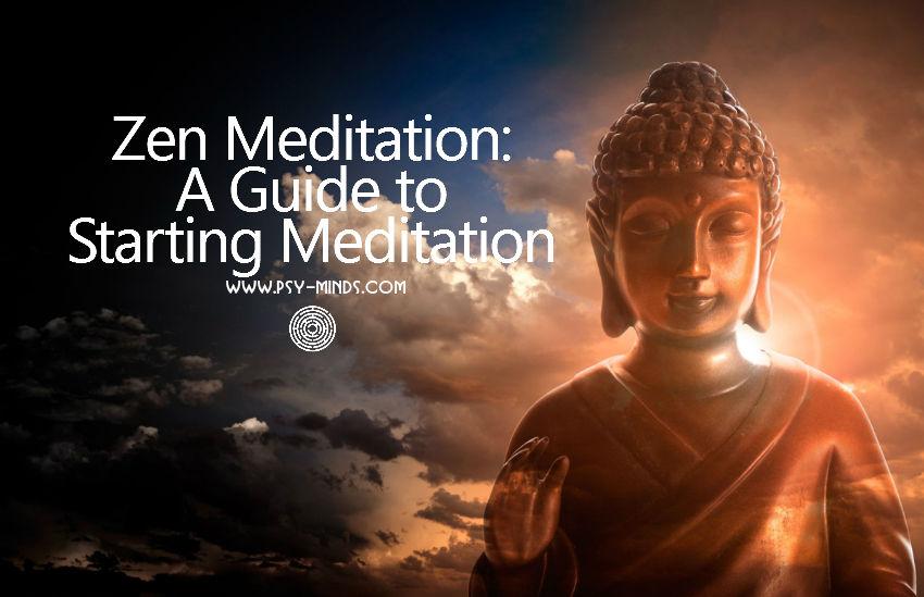 Zen Meditation - A Guide to Starting Meditation ~ Psy Minds