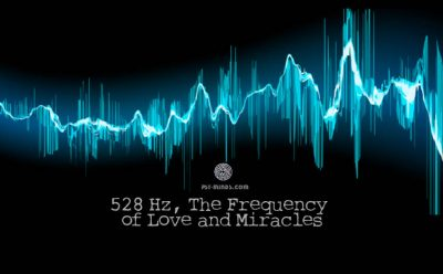 528 Hz, The Frequency of Love and Miracles