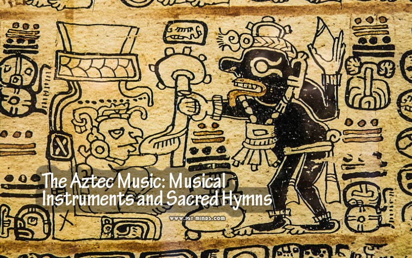 The Aztec Music Musical Instruments and Sacred Hymns