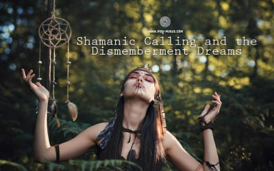 Shamanic Calling and the Dismemberment Dreams
