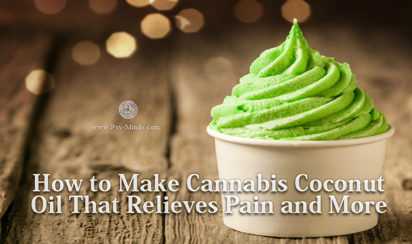 How to Make Cannabis Coconut Oil That Relieves Pain and More