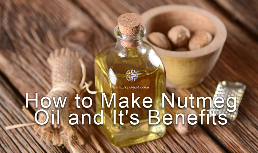 How to Make Nutmeg Oil and It's Benefits