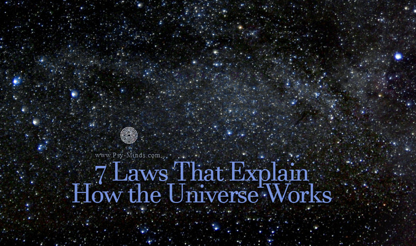 7 Laws That Explain How the Universe Works