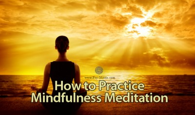 How to Practice Mindfulness Meditation