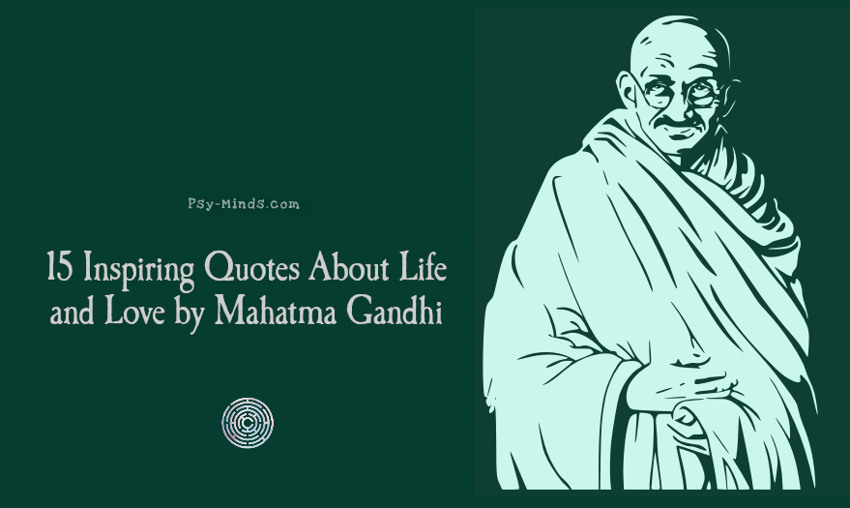 15 Inspiring Quotes About Life and Love by Mahatma Gandhi