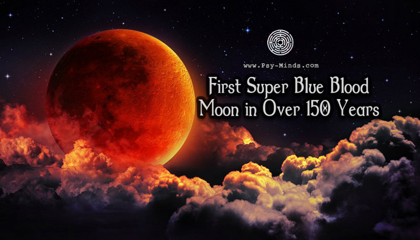 First Super Blue Blood Moon in Over 150 Years