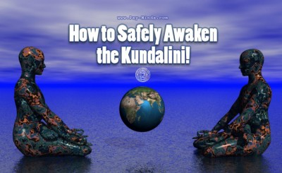 How to Safely Awaken the Kundalini!