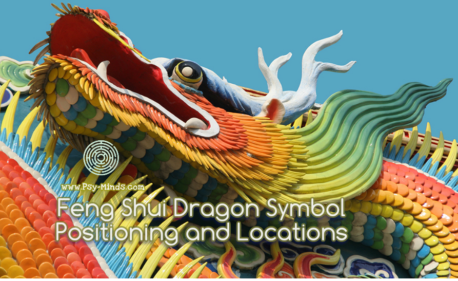 Feng Shui Dragon Symbol Positioning and Locations