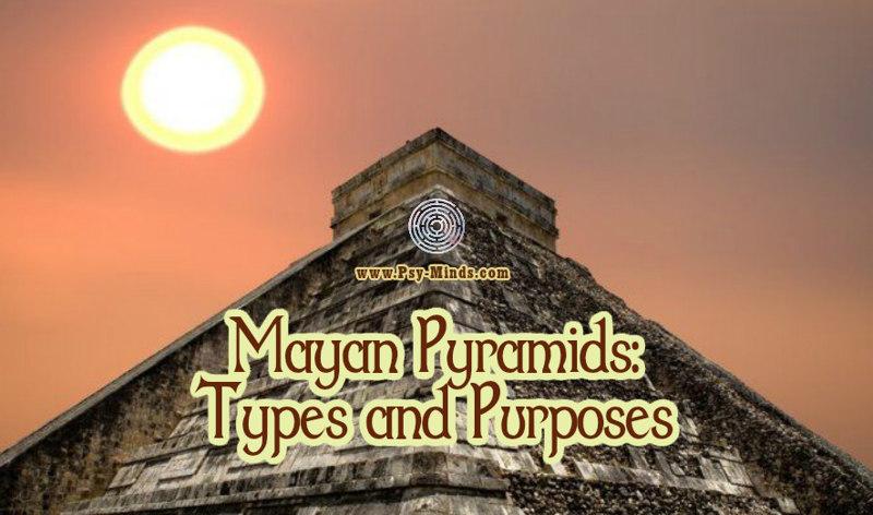 Mayan Pyramids Types and Purposes
