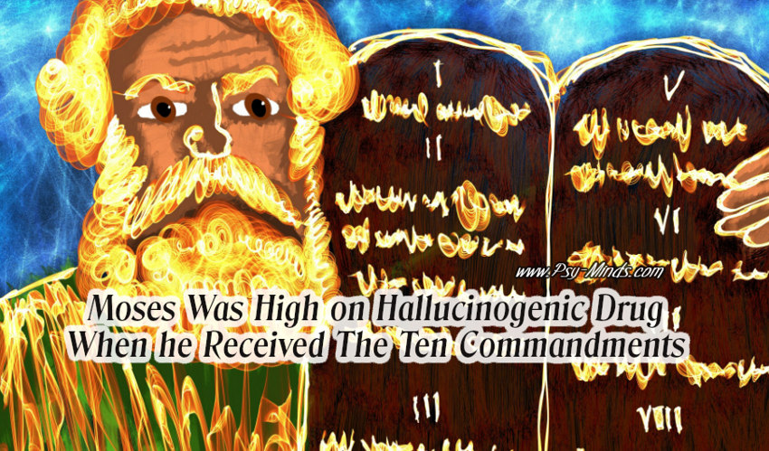 Moses Was High on Hallucinogenic Drug When he Received The Ten Commandments