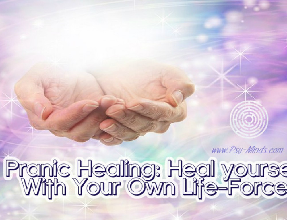 Pranic Healing: Heal Yourself With Your Own Life-Force