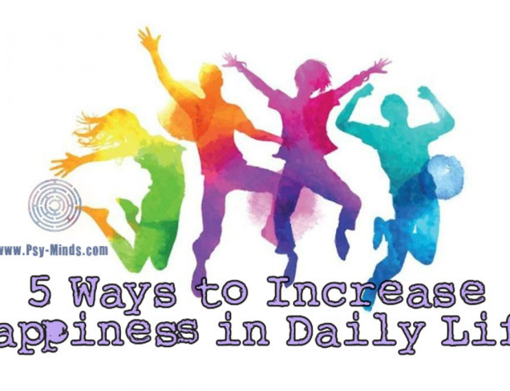 5 Ways to Increase Happiness in Daily Life