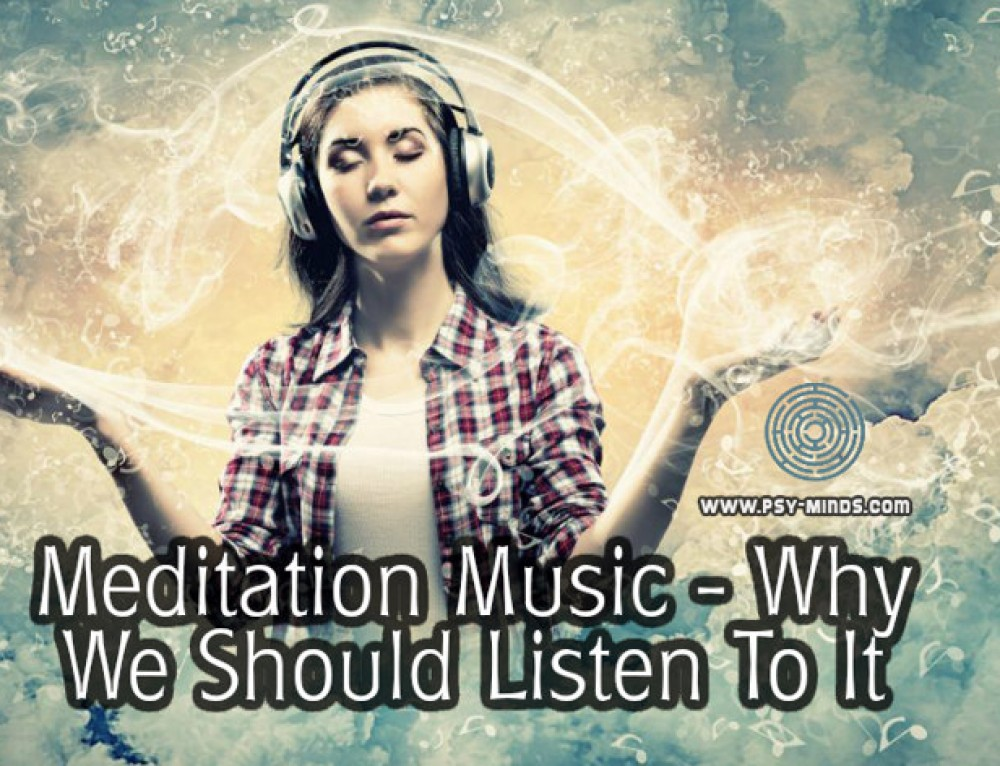 Meditation Music – Why We Should Listen To It