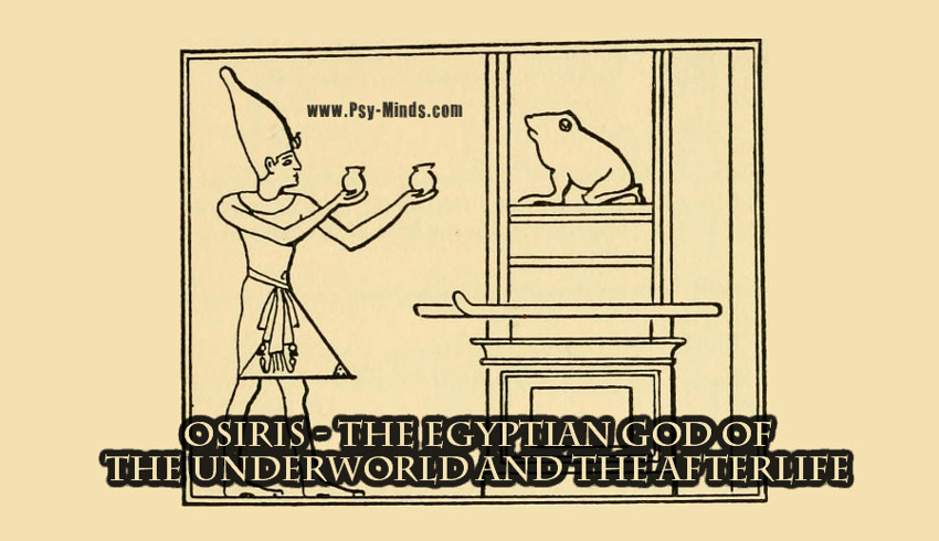 Osiris - The Egyptian God of the Underworld and the Afterlife