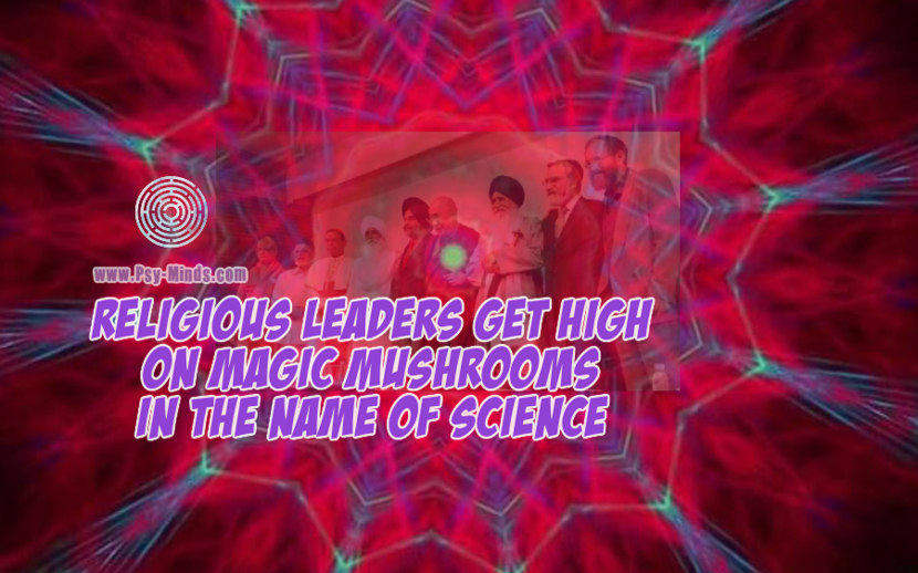 Religious Leaders Get High On Magic Mushrooms In The Name Of Science