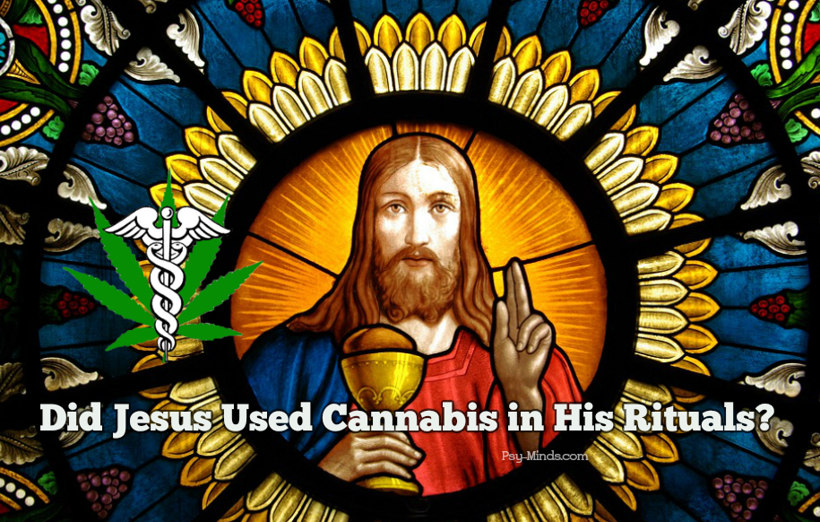 Did Jesus Used Cannabis in His Rituals