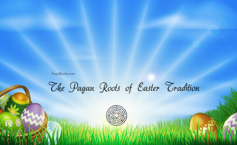 The Pagan Roots of Easter Tradition