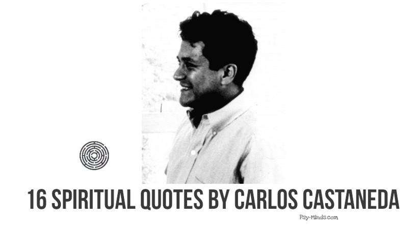 16 Spiritual Quotes By Carlos Castaneda