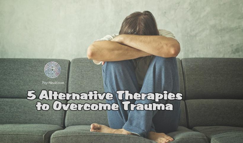 5 Alternative Therapies to Overcome Trauma