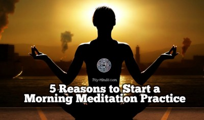 5 Reasons to Start a Morning Meditation Practice