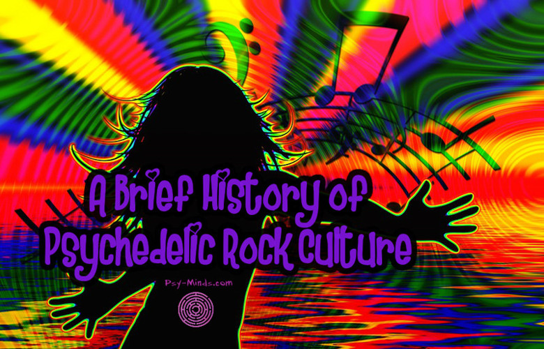 A Brief History of Psychedelic Rock Culture