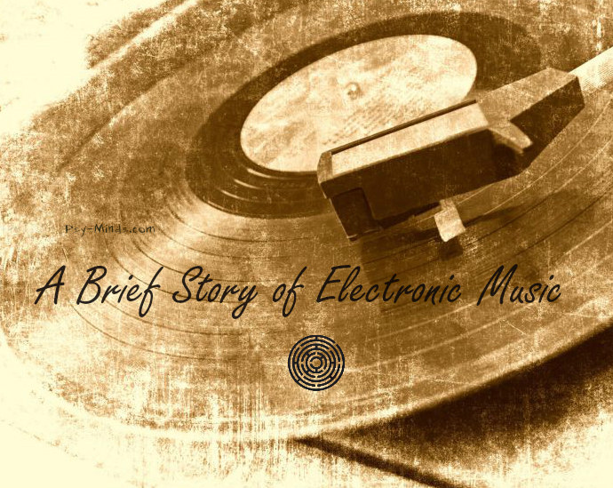 A Brief Story of Electronic Music