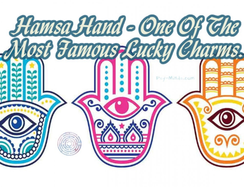 Hamsa Hand – One Of The Most Famous Lucky Charms.