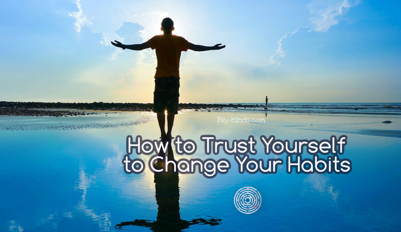 How to Trust Yourself to Change Your Habits