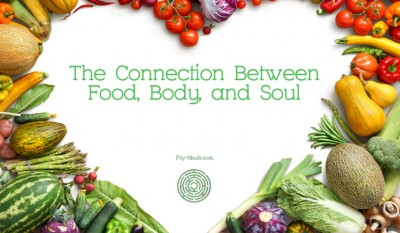The Connection Between Food, Body, and Soul