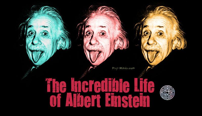 The Incredible Life of Albert Einstein