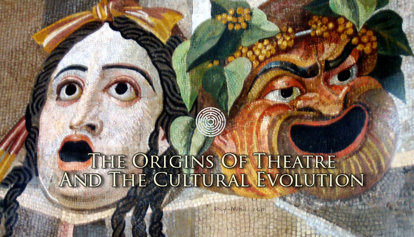 The Origins Of Theatre And The Cultural Evolution