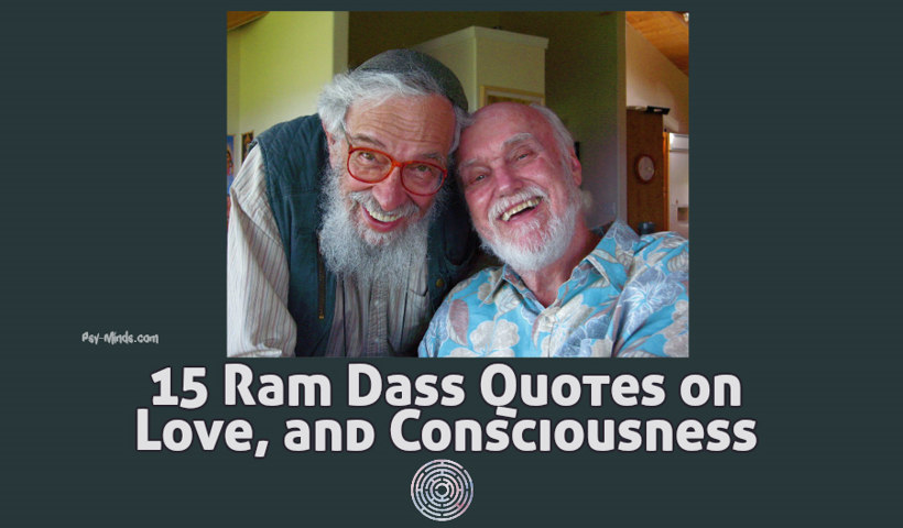 15 Ram Dass Quotes on Love, and Consciousness