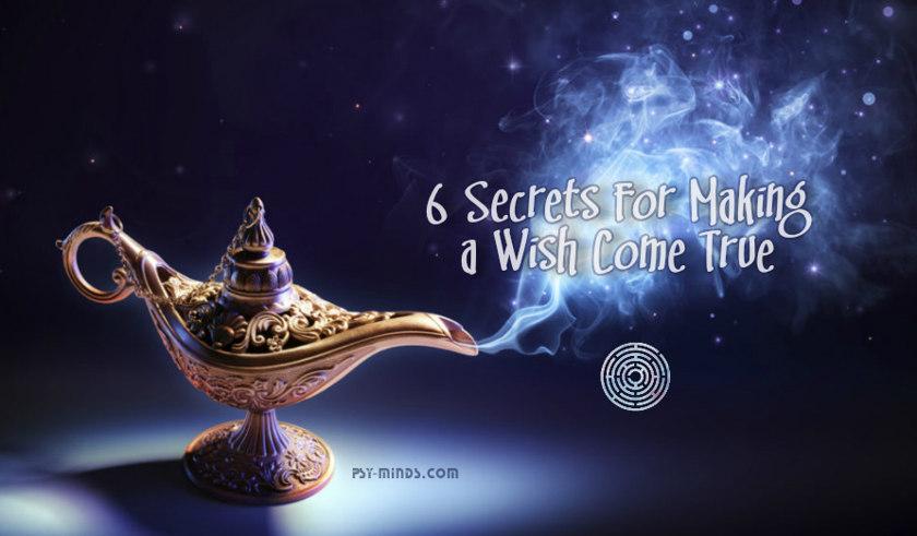 6 Secrets For Making a Wish Come True