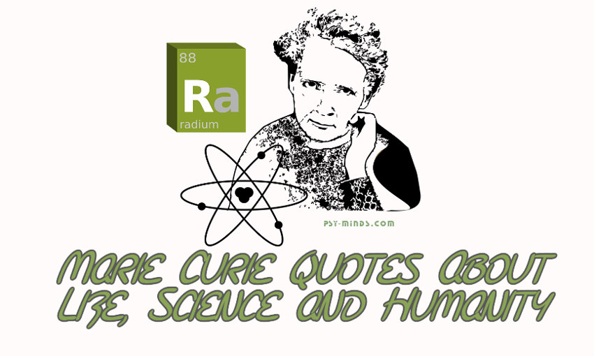 Marie Curie Quotes About Life, Science and Humanity