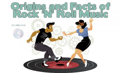 Origins and Facts of Rock 'N' Roll Music