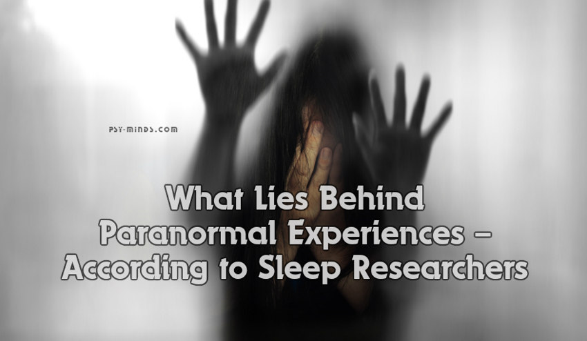 What Lies Behind Paranormal Experiences – According to Sleep Researchers