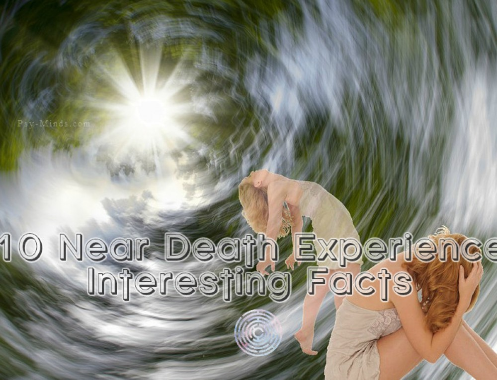 10 Near Death Experience Interesting Facts