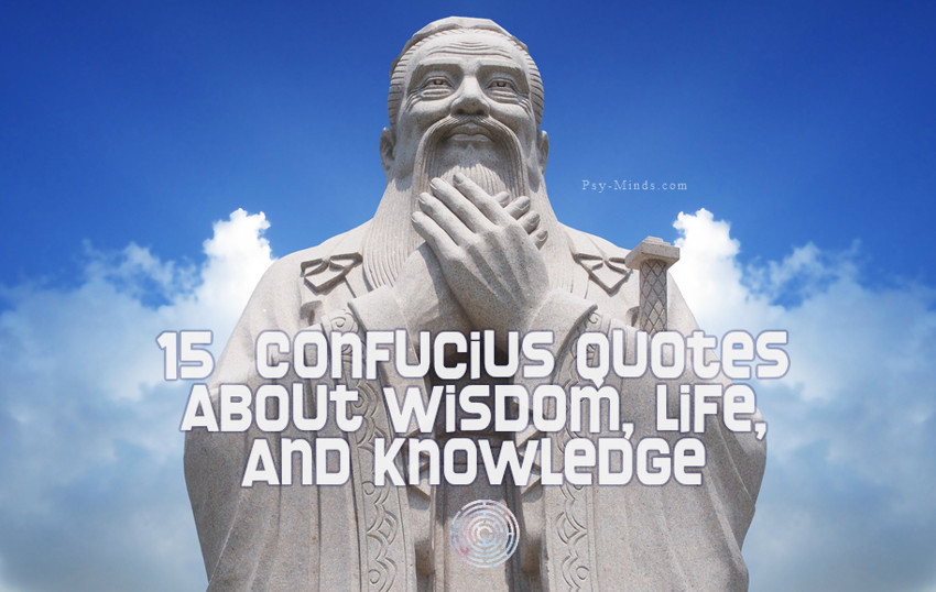 15 Confucius Quotes About Wisdom, Life, and Knowledge
