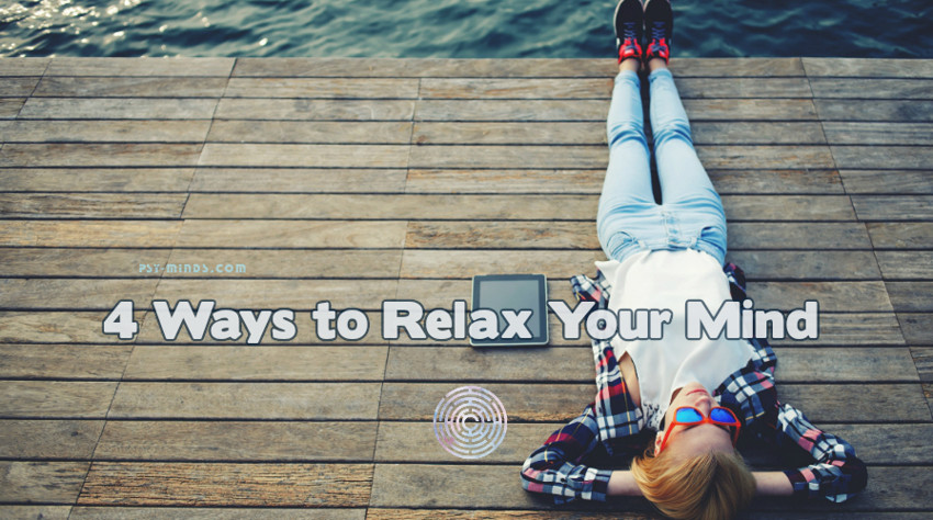 4 Ways to Relax Your Mind