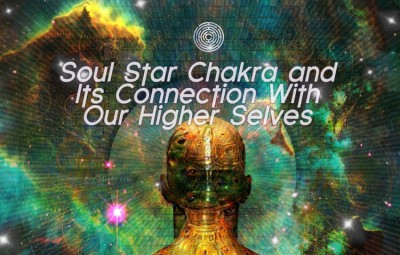 Soul Star Chakra and Its Connection With Our Higher Selves