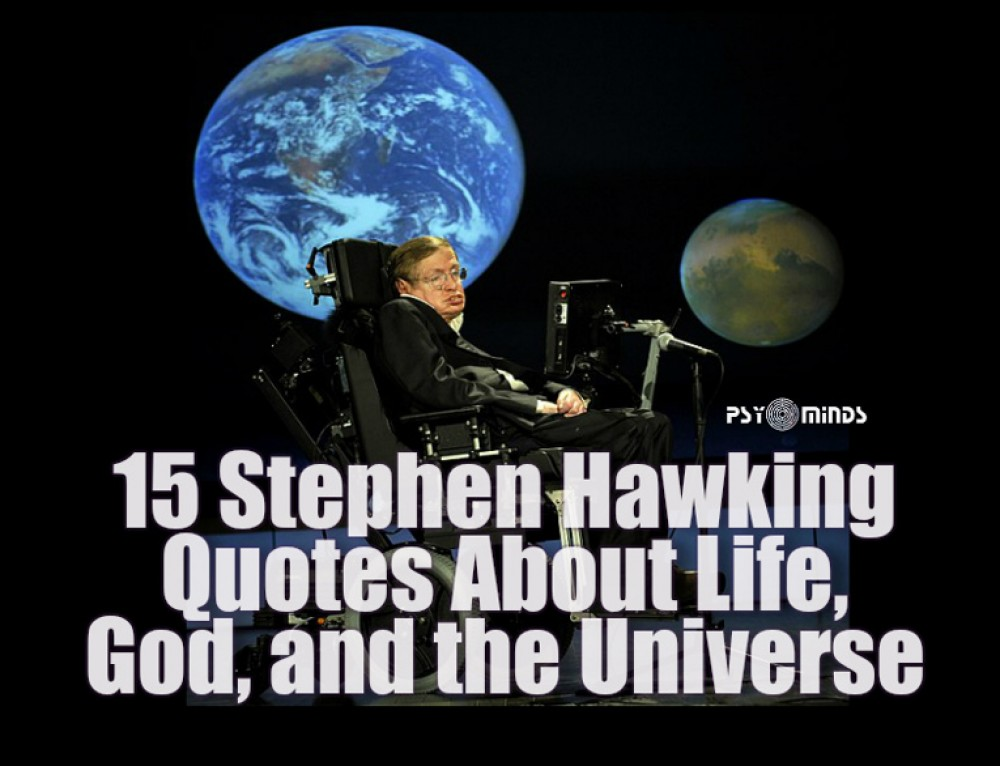 15 Stephen Hawking Quotes About Life, God, and the Universe