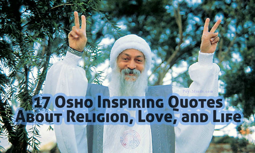 17 Osho Inspiring Quotes About Religion, Love, and Life
