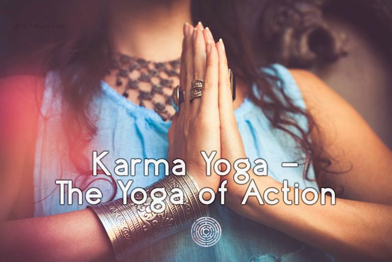 Karma Yoga - The Yoga of Action