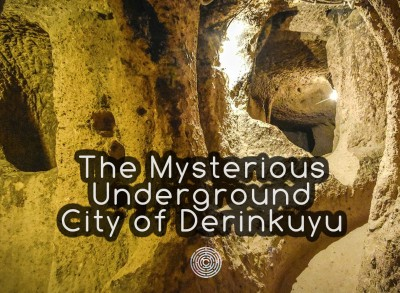 The Mysterious Underground City of Derinkuyu