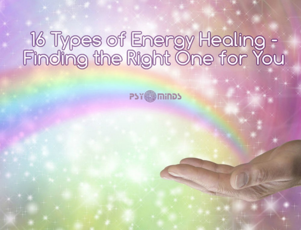 16 Types of Energy Healing – Finding the Right One for You