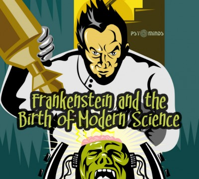 Frankenstein and the Birth of Modern Science
