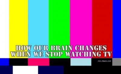 How Our Brain Changes When We Stop Watching TV