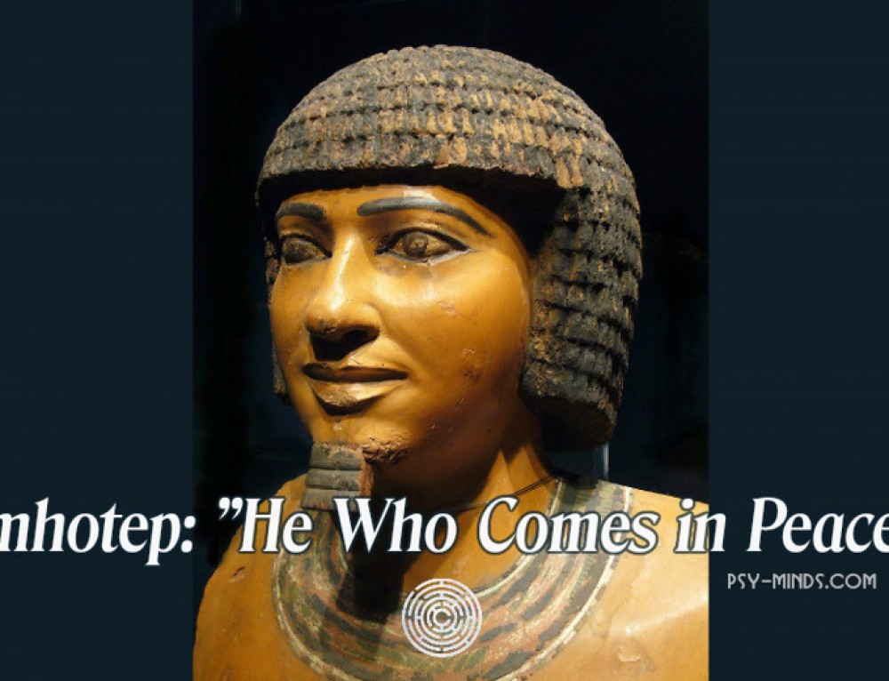 "Imhotep: ""He Who Comes in Peace"""