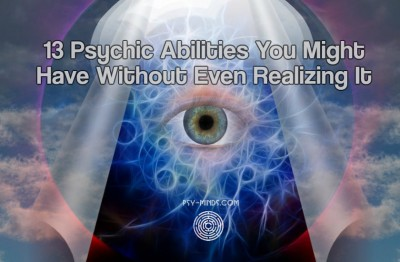 13 Psychic Abilities You Might Have Without Even Realizing It