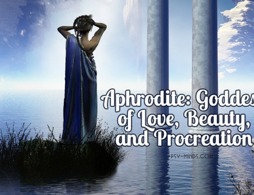 Aphrodite: Goddess of Love, Beauty, and Procreation